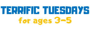 Terrific Tuesdays for ages 3-5