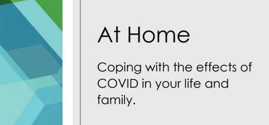 At Home: Coping with the Effects of COVID in Your Life and Family