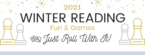 2021 Winter Reading Fun and Games: Just Roll With It