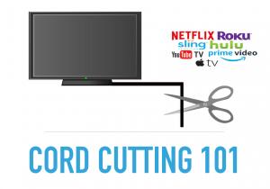 Cord Cutting 101
