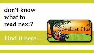 NoveList: Don't know what to read next? Find it here...