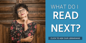 What do I read next?  Click to ask a librarian.